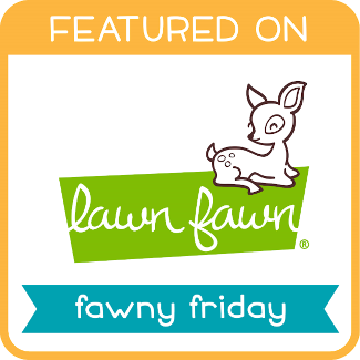 Featured on the Fawny Friday Lawn Fawn Blog!